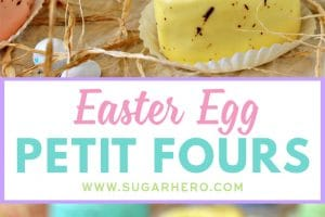 Easter Egg Petit Fours | From SugarHero.com