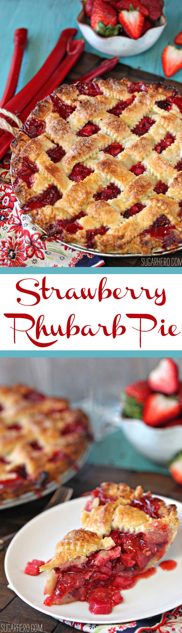 Strawberry Rhubarb Pie | From SugarHero.com