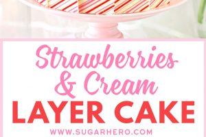Strawberries and Cream Layer Cake | From SugarHero.com