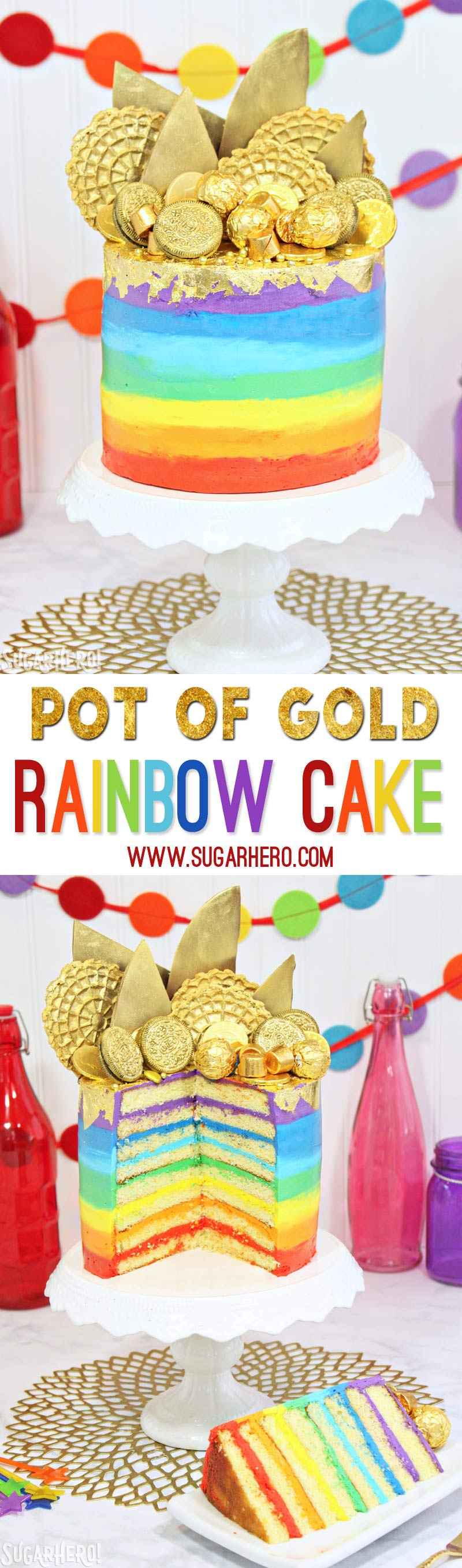 Pot of Gold Rainbow Cake - with EIGHT rainbow layers and sparkling edible gold treats on top! | From SugarHero.com