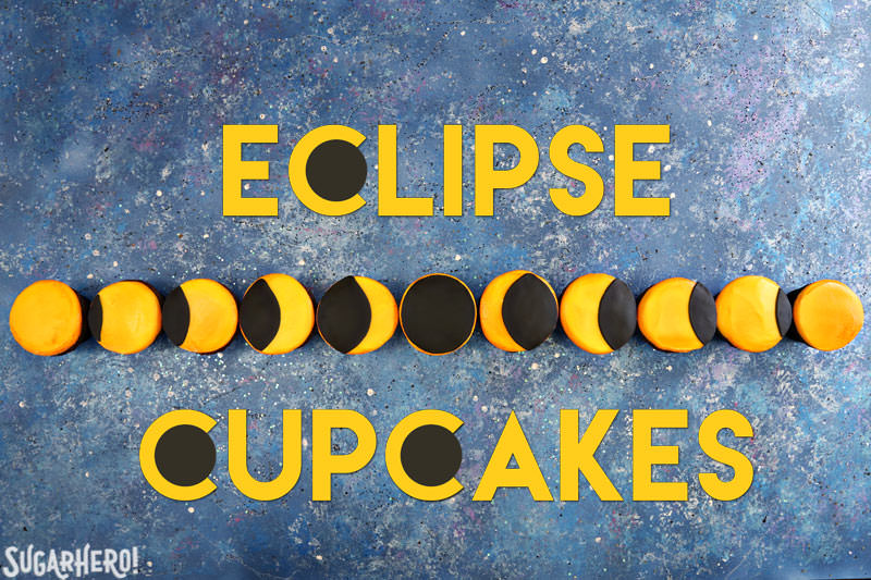 Eclipse Cupcakes - fun and easy cupcakes, decorated to look like the stages of a solar eclipse! | From SugarHero.com