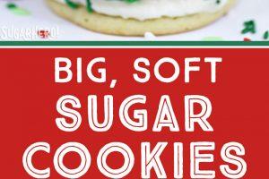 Big Soft Sugar Cookies   From SugarHero.com