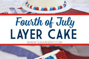 Fourth of July Layer Cake   From SugarHero.com