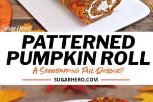 Two photo collage of Pumpkin Roll Cake with overlay text for Pinterest