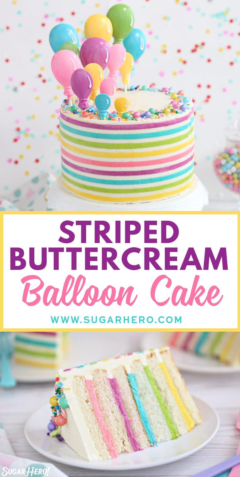 Striped Buttercream Balloon Cake   From SugarHero.com