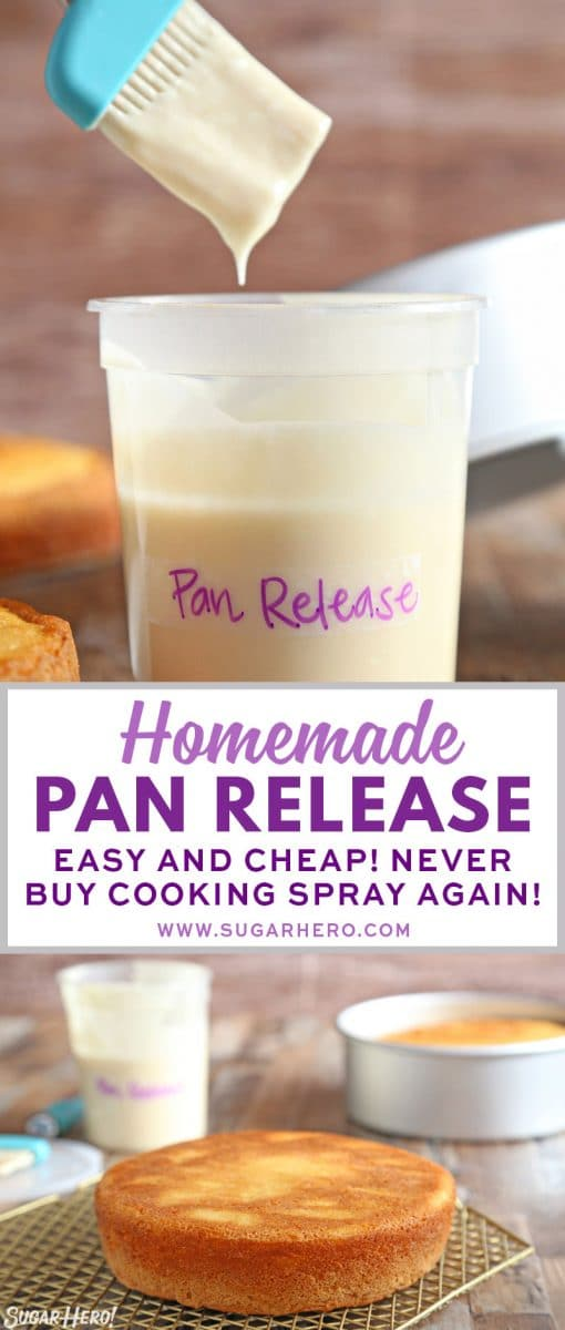 Homemade Pan Release | From SugarHero.com