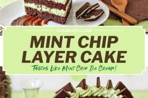 Two photo collage of Mint Chocolate Chip Layer Cake with text overlay for Pinterest