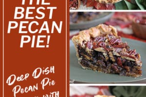 Three photo collage of Deep Dish Pecan Pie with overlay text for Pinterest