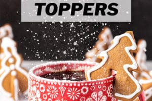 Gingerbread Cookie Mug Toppers on a red mug with overlay text for Pinterest
