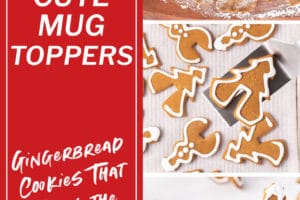 Three photo collage of Gingerbread Cookie Mug Toppers with overlay text for Pinterest