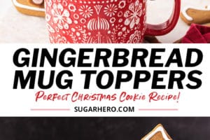 Two photo collage of Gingerbread Cookie Mug Toppers with overlay text for Pinterest