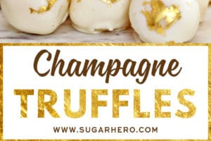 Two photo collage of Champagne White Chocolate Truffles with overlay text for Pinterest