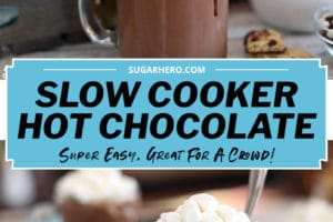 Two photo collage of Slow Cooker Hot Chocolate, with text overlay for Pinterest
