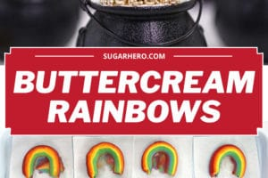 Two photo collage of Buttercream Rainbows with text overlay for Pinterest