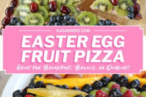 Easter Egg Fruit Pizza photo with text overlay for PinterestEaster Egg Fruit Pizza photo with text overlay for Pinterest