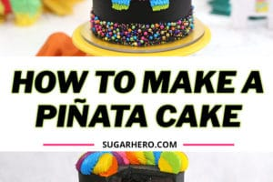 Two-photo collage of Pinata Cake with text overlay for Pinterest