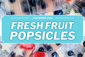 Two photo collage of Homemade Fruit Popsicles with text overlay for Pinterest