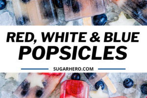Two photo collage of Red White & Blue Popsicles with text overlay for Pinterest