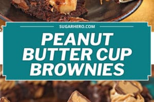 Two photo collage of Peanut Butter Cup Brownies with text overlay for Pinterest