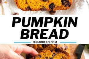 Two photo collage of Chocolate Chip Pumpkin Bread with text overlay for Pinterest.
